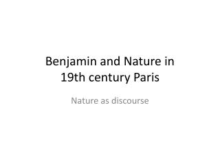 Benjamin  and Nature  in  19th  century  Paris