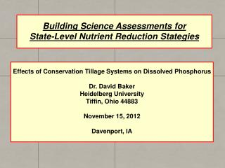 Effects of Conservation Tillage Systems on Dissolved Phosphorus Dr. David Baker