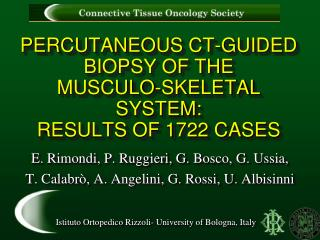 PERCUTANEOUS CT-GUIDED BIOPSY OF THE  MUSCULO-SKELETAL SYSTEM:  RESULTS OF 1722 CASES