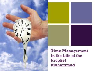 Time Management in the Life of the Prophet Muhammad