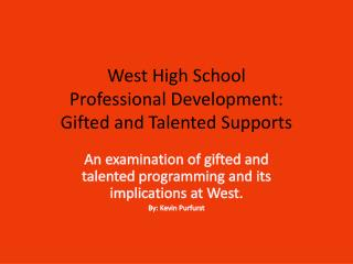 West High School  Professional Development: Gifted and Talented Supports