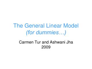 The General Linear Model  (for dummies…)