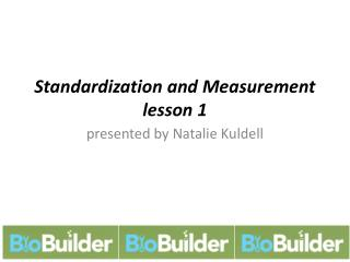 Standardization  and  Measurement lesson 1
