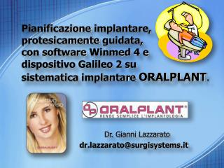 Dr . Gianni  Lazzarato dr.lazzarato@surgisystems.it