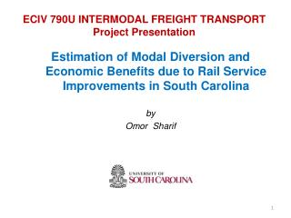 ECIV 790U INTERMODAL FREIGHT TRANSPORT Project Presentation