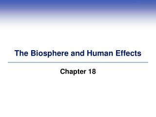 The Biosphere and Human Effects