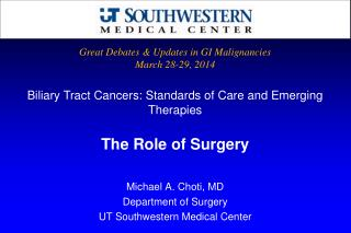 Michael A. Choti, MD Department of Surgery UT Southwestern Medical Center