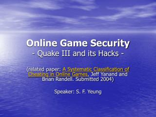 Online Game Security - Quake III and its Hacks -