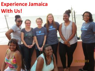 Experience  J amaica With Us!