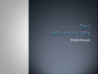 TMJ  Arthroscopy