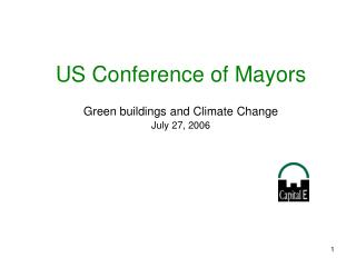 US Conference of Mayors Green buildings and Climate Change July 27, 2006 Greg Kats