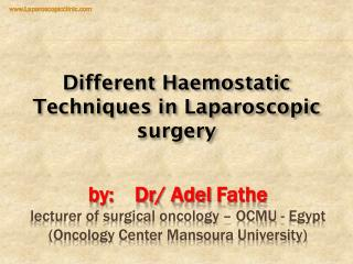 Different Haemostatic Techniques in Laparoscopic surgery