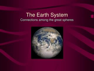 The Earth System Connections among the great spheres