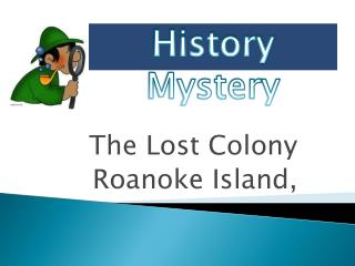 The Lost Colony Roanoke Island,