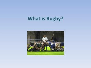 What is Rugby?