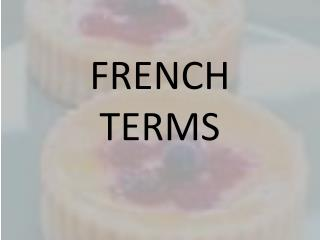 FRENCH TERMS