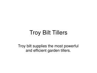Troy bilt garden equipments