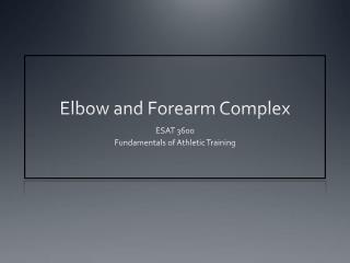 Elbow  and  Forearm Complex