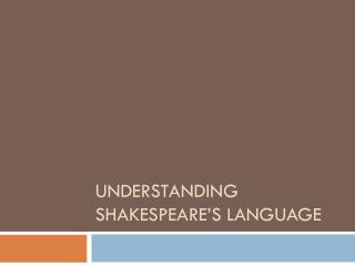 Understanding Shakespeare's language
