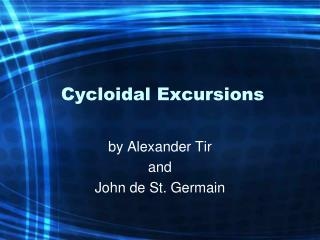 Cycloidal Excursions
