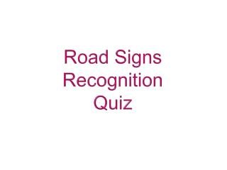 Road  Signs Recognition Quiz