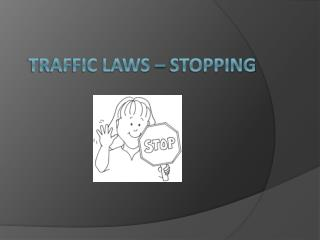 Traffic Laws – Stopping