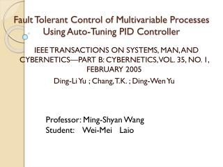Fault Tolerant Control of Multivariable Processes Using Auto-Tuning PID Controller