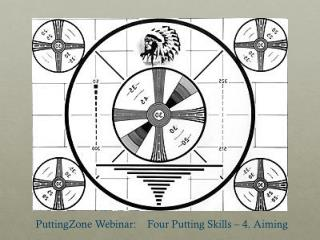PuttingZone Webinar :    Four Putting  Skills  – 4. Aiming