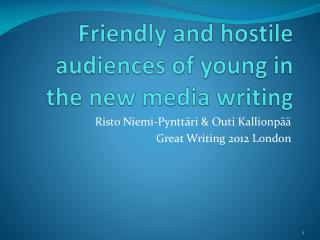 Friendly  and  hostile audiences  of  young  in the new media  writing
