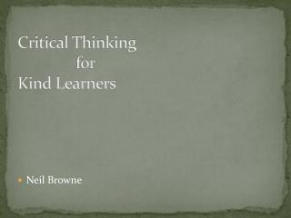 Critical Thinking  		for Kind Learners