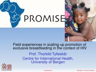Prof. Thorkild Tylleskär Centre for International Health, University of Bergen