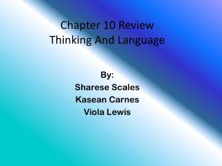 Chapter 10 Review Thinking And Language