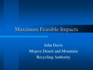 Maximum Feasible Impacts