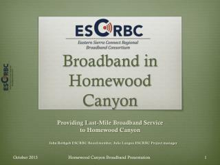 Broadband in Homewood Canyon