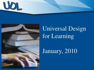 Universal Design for Learning  January, 2010