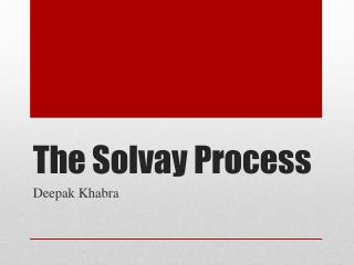The Solvay Process