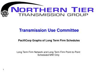 Transmission Use Committee PacifiCorp Graphs of Long Term Firm Schedules