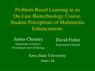 Problem-Based Learning in an On-Line Biotechnology Course: Student Perceptions of Multimedia Enhancements