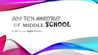 Top Ten Hairstyles of Middle School