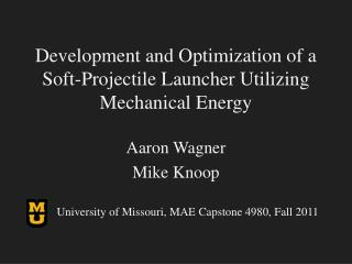 Development and Optimization of a Soft-Projectile Launcher Utilizing Mechanical Energy