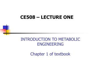 INTRODUCTION TO METABOLIC ENGINEERING Chapter 1 of textbook
