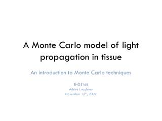 A Monte Carlo model of light propagation in tissue