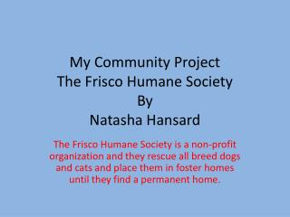 My Community Project  The Frisco Humane Society By Natasha Hansard