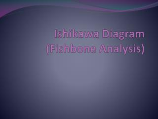 Ishikawa Diagram (Fishbone Analysis)