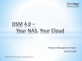 DSM 4.0 –  Your NAS, Your Cloud