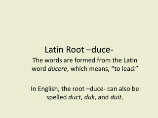 Latin Root –duce-