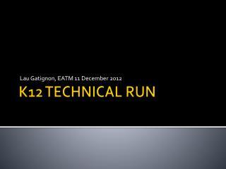 K12 TECHNICAL RUN