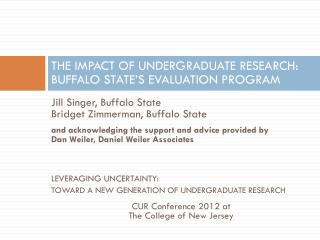 THE IMPACT OF UNDERGRADUATE RESEARCH: BUFFALO STATE'S EVALUATION PROGRAM