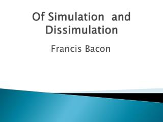 Of Simulation  and Dissimulation