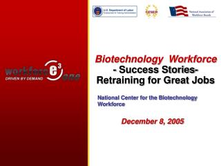 Biotechnology  Workforce  - Success Stories- Retraining for Great Jobs